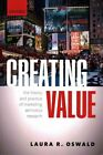 Creating Value: The Theory and Practice of Marketing Semiotics Research by Laura R. Oswald (Paperback, 2015)