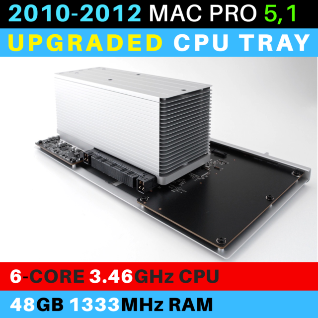 2010-2012  Mac Pro 5,1 CPU Tray with 6-Core 3.46GHz Xeon and 48GB RAM