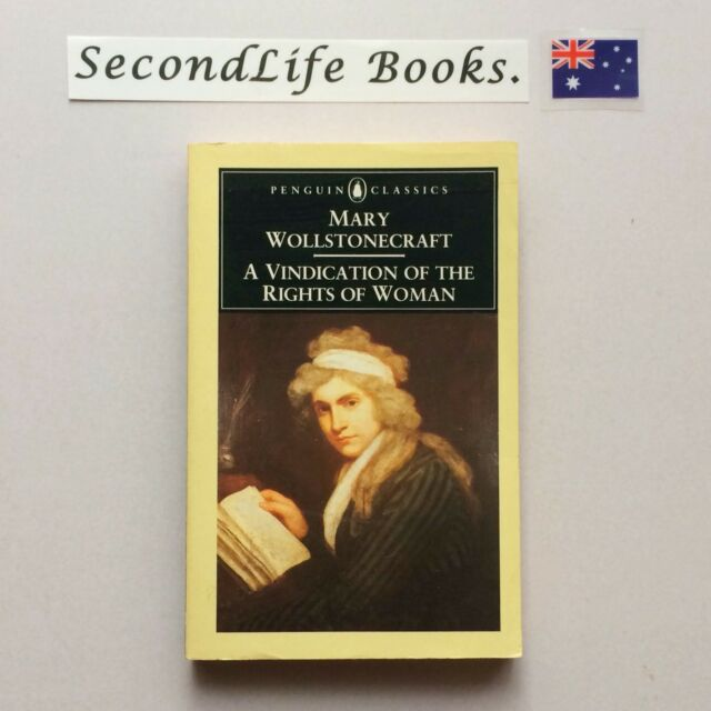 A VINDICATION OF THE RIGHTS OF WOMAN ~ Mary Wollstonecraft (1992) Penguin. H