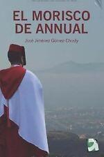 El Morisco de Annual : Ficcion Historica by J. J. Gomez-Chosly (2014, Paperback)