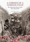 A Corner of a Foreign Field: The Illustrated Poetry of the First World War by Atlantic Publishing,Croxley Green (Paperback, 2012)