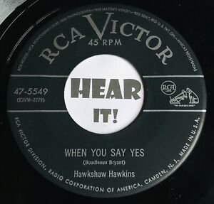 50s-Country-Bop-45-HAWKSHAW-HAWKINS-When-You-Say-Yes-I-ll-Never-RCA-hear