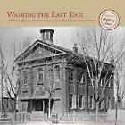 Walking the East End: A Historic African-American Community in West Chester, Pennsylvania by Catherine C Quillman (Paperback / softback, 2012)