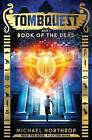 Book of the Dead (Tombquest, Book 1) by Michael Northrop (Hardback, 2015)