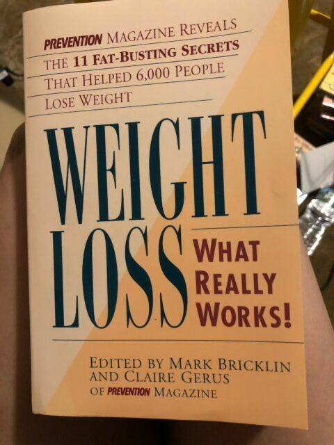 Weight Loss : What Really Works: Prevention Magazine Reveals the 11...