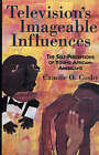 Television's Imageable Influences: The Self-perception of Young African-Americans by Camille O. Cosby (Hardback, 1994)