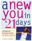 A New You in 21 Days: A Feel-good Look-good Plan for Great Results by Jo Glanville-Blackburn (Paperback, 2005)