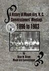 A History of Mount Airy, N. C. Commissioners' Meetings 1896 to 1903: Commissioners' Meetings 1896 to 1903 by W Dean Brown, Dean W Brown (Hardback, 2012)
