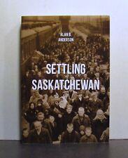 Settling Saskatchewan, Patterns of Immigration and Settlement