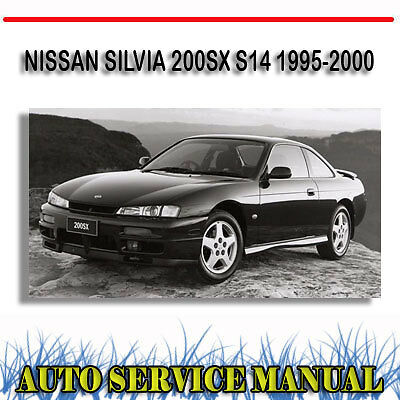 NISSAN SILVIA 200SX S14 1995-2000 SERVICE REPAIR MANUAL ~ DVD