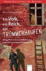 Ein Volk, ein Reich, ein Trümmerhaufen. Alltag, Widerstand und Verfolgung - Jugendliche im Nationalsozialismus von Anja Tuckermann (2013, Taschenbuch)