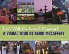 Let's Walk the French Quarter by Pelican Publishing Company (Paperback / softback, 2014)