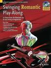 Swinging Romantic Play-along: 12 Pieces from the Romantic Era in Easy Swing Arrangements for Violin by Mark Armstrong (Mixed media product, 2007)