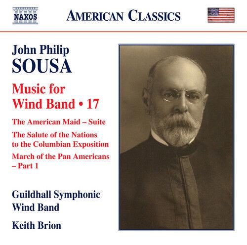 John Philip Sousa : John Philip Sousa: Music for Wind Band - Volume 17 CD