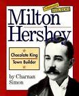 Milton Hershey: Chocolate King, Town Builder by Charnan Simon (Paperback / softback, 1998)