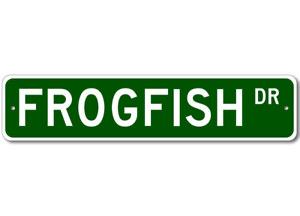 FROGFISH  Street Sign ~ Fishing ~ Great Fish Sign for y