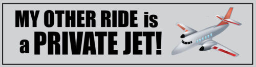 Humorous Novelty MY OTHER RIDE IS A PRIVATE JET VINYL STICKER 29 cm x 7 cm