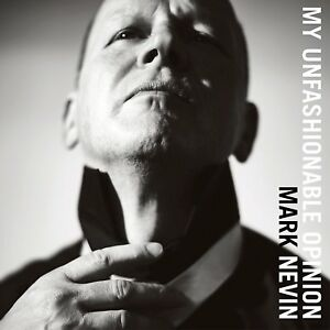 MARK-NEVIN-My-Unfashionable-Opinion-2017-vinyl-LP-album-NEW-SEALED