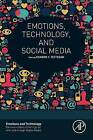 Emotions, Technology, and Social Media by Elsevier Science Publishing Co Inc (Paperback, 2016)