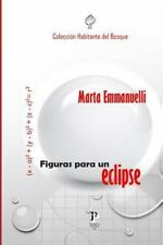 Figuras para un Eclipse by Marta Emmanuelli (2014, Paperback)