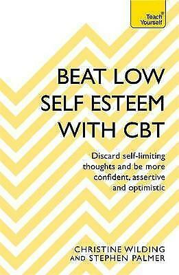 1 of 1 - Beat Low Self-Esteem With CBT: How to improve your confidence, self esteem and m