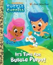 Little Golden Book: It's Time for Bubble Puppy! by Golden Books Staff (2012, Hardcover)