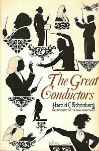The-Great-Conductors-by-Harold-C-Schonberg