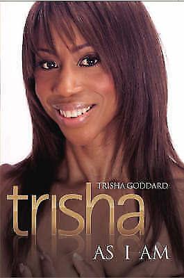 Trisha: As I am by Trisha Goddard (Hardback, 2008)