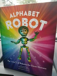 Alphabet-Robot-The-A-to-Z-of-robotics-for-clever-humans-The-Children-039-s-book