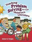 Teaching Problem Solving through Childrens Literature by James W. Forgan (Paperback, 2003)