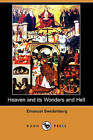 Heaven and Its Wonders and Hell (Dodo Press) by Emanuel Swedenborg (Paperback / softback, 2008)