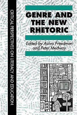 Genre In The New Rhetoric (Critical Perspectives on Literacy and Education) by