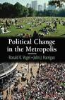 Political Change in the Metropolis by Ronald K. Vogel, John J. Harrigan (Paperback, 2006)