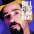Raw Deal by Bill Perry (CD, Aug-2004, Blind Pig)