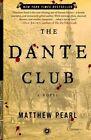 The Dante Club a Novel 2004 by Pearl Matthew 0812971043