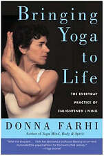 Bringing Yoga to Life: The Everyday Practice of Enlightened Living by Donna...