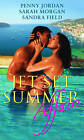 Jet-Set Summer Affairs: WITH Surrendering to a Smouldering Sardinian... AND Red-hot Nights in Rio... AND One Gorgeous Man, Several Exclusive Globetrotting Dates... by Penny Jordan, Sandra Field, Sarah Morgan (Paperback, 2009)