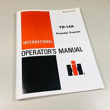 International Td14a Crawler Tractor Operators Owners Manual