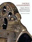 Sacral Geographies: Saints, Shrines and Territory in Medieval Ireland by Karen Eileen Overbey (Hardback, 2012)