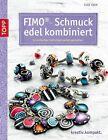 FIMO-Schmuck edel kombiniert von Elke Eder (2013, Kunststoffeinband)