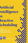 Artificial Intelligence in Reactive Scheduling by Chapman and Hall (Hardback, 1995)