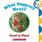 What Happens Next? Seed to Plant by Scholastic (Board book, 2013)