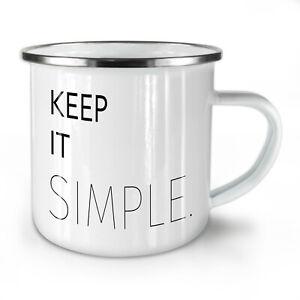 Keep It Simple Slogan NEW Enamel Tea Mug 10 oz | Wellcoda