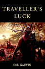 Traveller's Luck: A Novel of Australia by D.R. Gauvin (Paperback, 2006)
