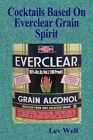 Cocktails Based on Everclear Grain Spirit 9781515339465 by Lev Well Paperback