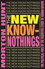 The New Know-Nothings: The Political Foes of the Scientific Study of Human Nature by Taylor & Francis Inc (Paperback, 1998)