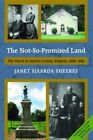 The Not-So-Promised Land: The Dutch in Amelia County, Virginia, 1868-1880 by Janet Sjaarda Sheeres (Paperback / softback, 2014)