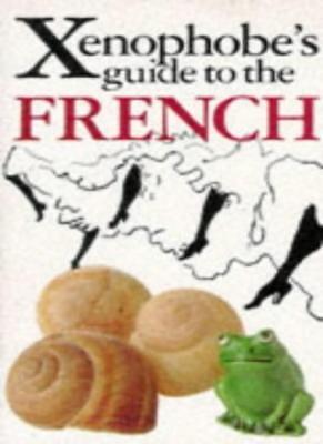 Eerlijk The Xenophobe's Guide To The French (xenophobe's Guides),michel Syrett, Nick Ya Uitstekende Eigenschappen