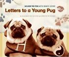 Letters to a Young Pug by Nancy Levine (2006, Hardcover)