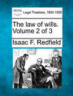 The Law of Wills. Volume 2 of 3 by Isaac F Redfield (Paperback / softback, 2010)